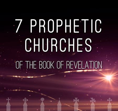 The 7 Prophetic Churches Of The Book Of Revelation