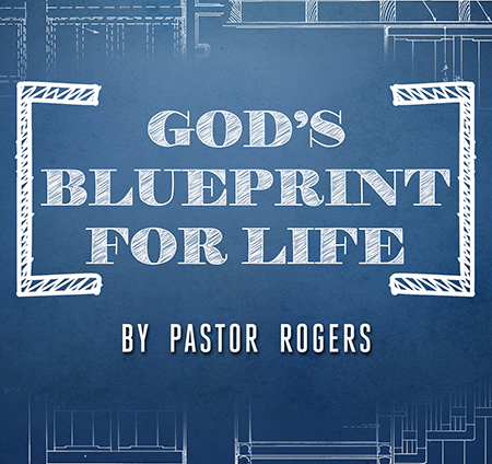 Gods blueprint for life series pace assembly ministries gods blueprint for life series malvernweather Images