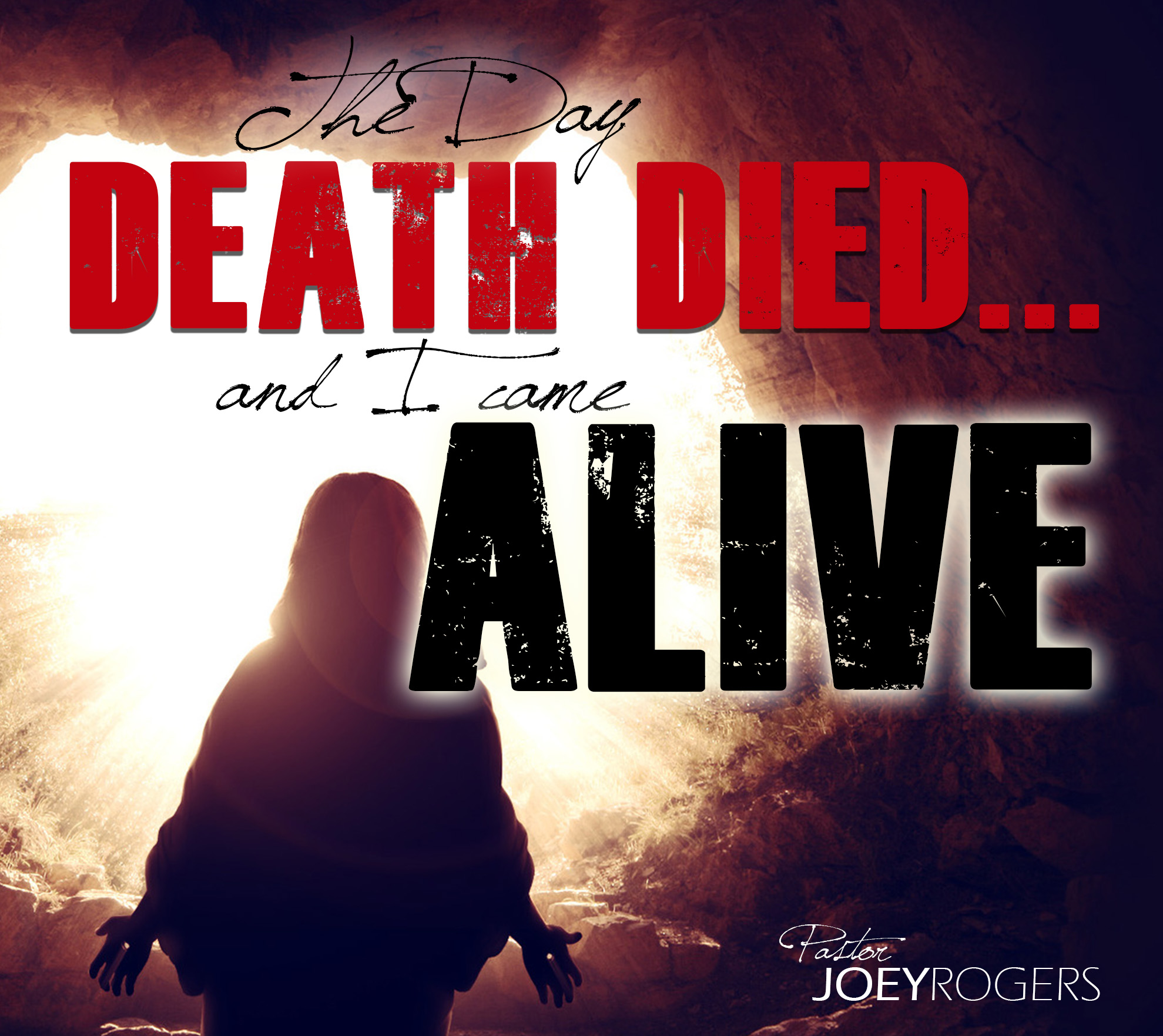 The Day Death Died... and I Came Alive!