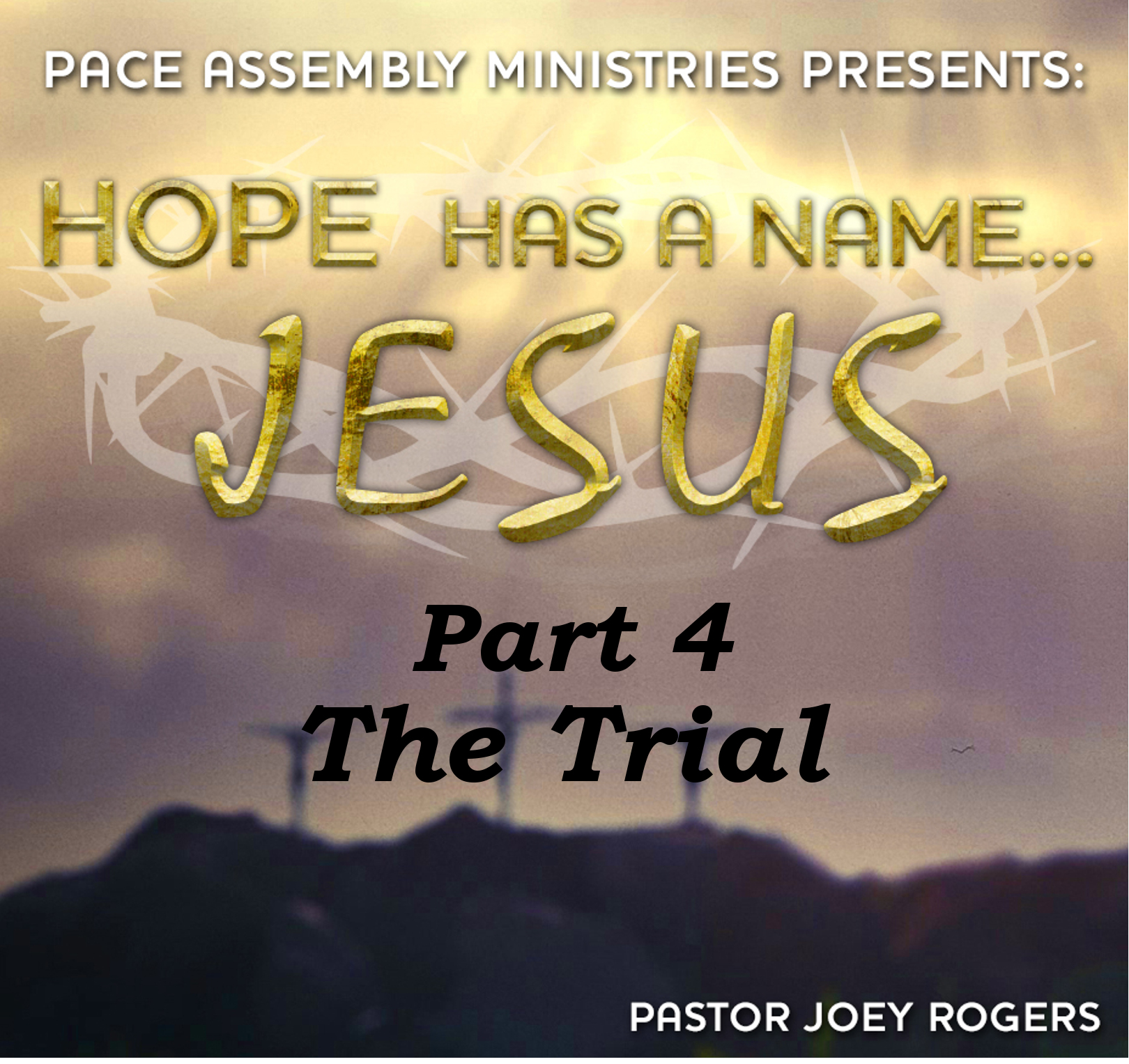 Hope Has a Name... Jesus Part 4 - The Trial