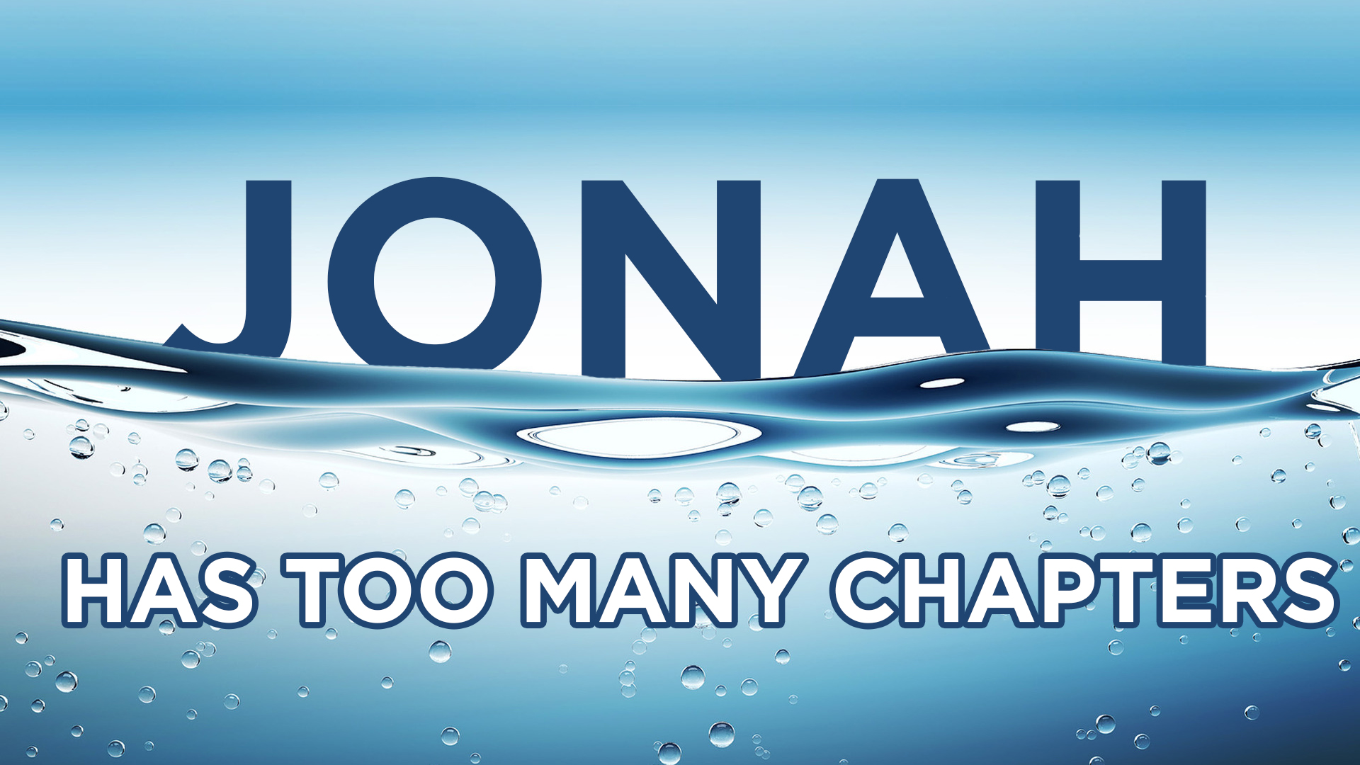 Jonah Has Too Many Chapters - Pastor Trent Stuart