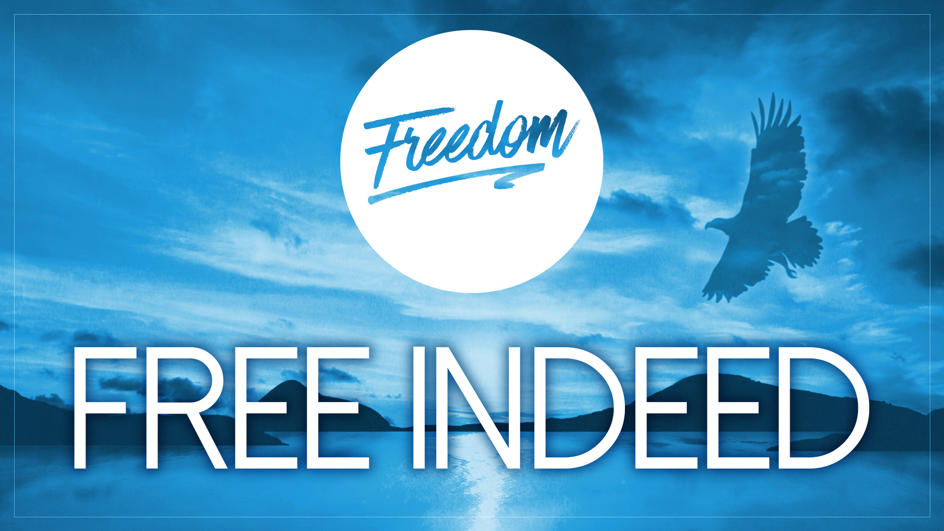 Freedom Series Part 1 - Free Indeed