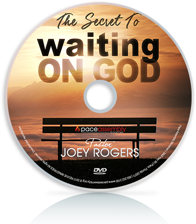 The Secret To Waiting On God