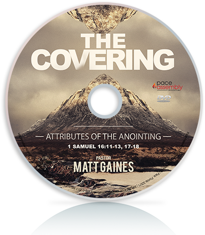 The Covering: Attributes of The Anointing