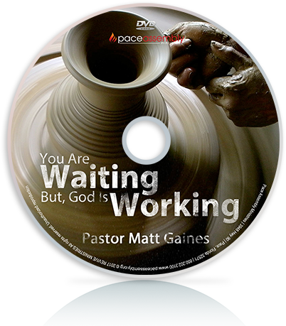 You Are Waiting, But God Is Working
